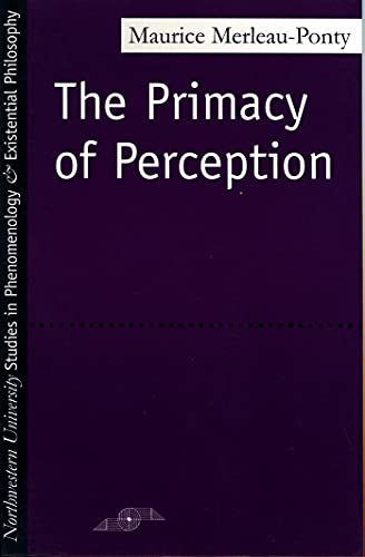 The Primacy of Perception: And Other Essays, by Merleau-Ponty, M.
