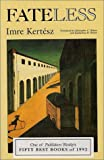 Cover Image of Fateless by Imre Kertesz, Christopher Wilson, Katharina Wilson published by Hydra Books