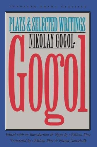 Gogol: Plays and Selected Writings (European Drama Classics), Gogol, Nikolai
