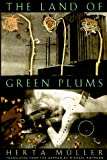 Cover Image of The Land of Green Plums by Herta Müller published by Northwestern University Press