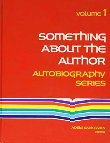 Something about the Author Autobiography Series, Vol. 1