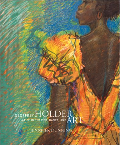 Geoffrey Holder: A Life in Theater, Dance and Art, Dunning, Jennifer
