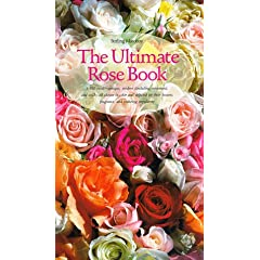 The Ultimate Rose Book (Including Miniature, and Wild-All Shown in Color and Selected for Their Beauty, Fragrance, and) (Hardcover) by Stirling Macoboy