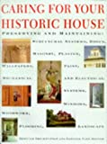 Caring for Your Historic House by Charles E. Fisher (Editor), Gordon Bock, United States National Park se, Richard H. Jenrette (Introduction)