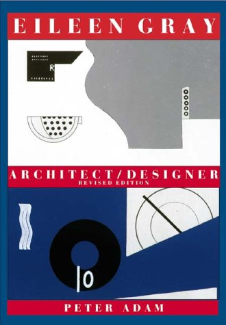 Eileen Gray : Architect/Designerby Peter Adam