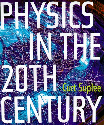 Physics in the 20th Century, Suplee, Curt