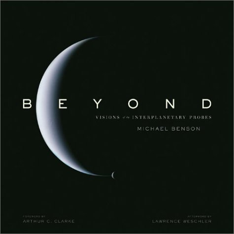 Beyond: Visions Of The Interplanetary Probes - Michael Benson