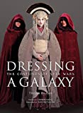 Dressing a Galaxy : The Costumes of Star Wars