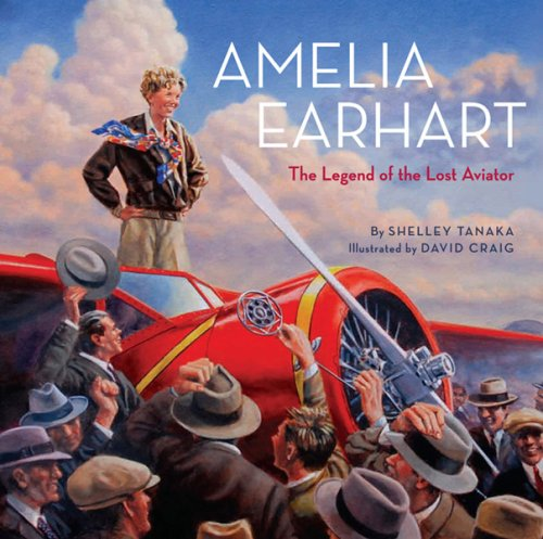 [Amelia Earhart: The Legend of the Lost Aviator]