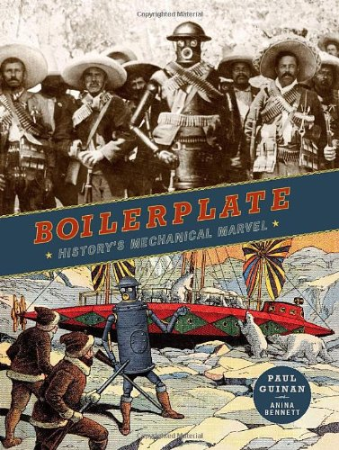 Boilerplate: History's Mechanical Marvel, Guinan, Paul; Bennett, Anina