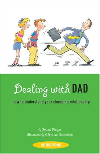 Dealing with Dad: How to Understand Your Changing Relationship (Sunscreen)