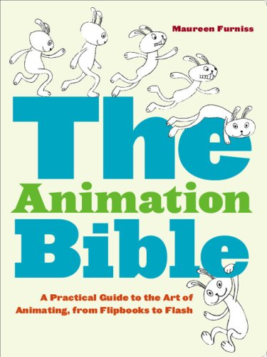The Animation Bible: A Practical Guide to the Art of Animating from Flipbooks to Flash, Furniss, Maureen
