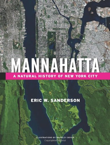 Mannahatta: A Natural History of New York City, Sanderson, Eric