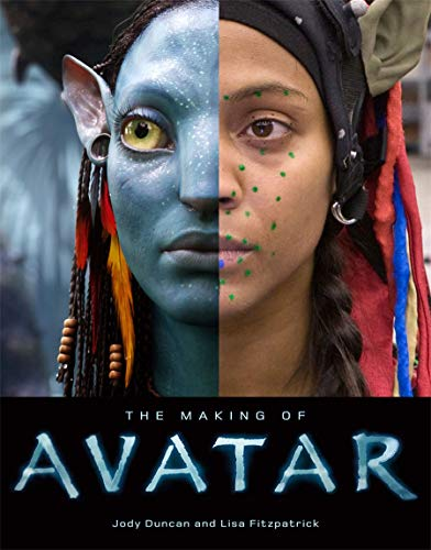 The making of Avatar / Jody Duncan and Lisa Fitzpatrick.