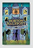 Horton Halfpott: Or, The Fiendish Mystery of Smugwick Manor; or, The Loosening of M