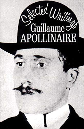 Selected Writings of Guillaume Apollinaire (New Directions Books), Apollinaire, Guillaume