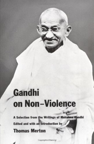 Gandhi on Non-Violence: A Selection From the Writings of Mahatma Gandi, Mahatma Gandhi