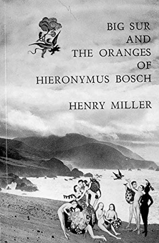 Big Sur and the Oranges of Hieronymus Bosch, Miller, Henry