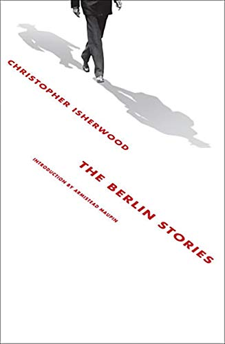 The Berlin Stories, by Isherwood, C.