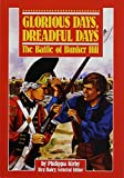 Glorious Days, Dreadful Days: The Battle of Bunker Hill (Stories of America)