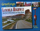 Greetings From The Lincoln Highway: America's First Coast-to Coast Road