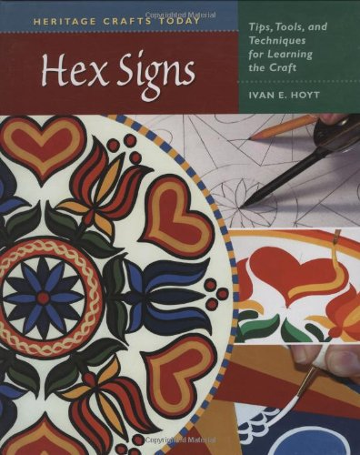 PDF Hex Signs Tips Tools and Techniques for Learning the Craft