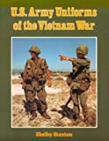 Amazon.com: U.S. Army Uniforms of the Vietnam War (9780811725842): Shelby Stanton: Books cover