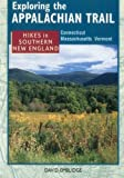 Hikes in Southern New England: Connecticut Massachusetts Vermont (Exploring the Appalachian Trail)