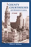 County Courthouses of Pennsylvania: A Guide
