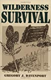 Wilderness Survival by Gregory J. Davenport