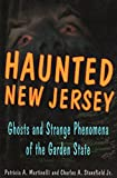 Haunted New Jersey: Ghosts and Creatures of the Garden State