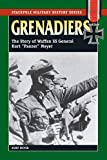 Grenadiers: The Story of Waffen SS General Kurt 'Panzer' Meyer