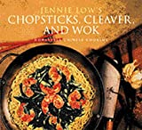 Jennie Low's Chopsticks, Cleaver, and Wok: Homestyle Chinese Cooking