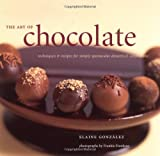 The Art of Chocolate: Techniques & Recipes for Simply Spectacular Desserts and Confections