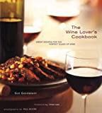 Cover Image of The Wine Lover's Cookbook: Great Recipes for the Perfect Glass of Wine by Sid Goldstein published by Chronicle Books