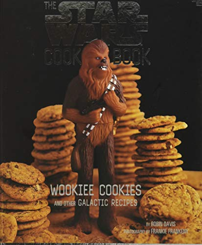 The Star Wars Cook Book: Wookiee Cookies and Other Galactic Recipes - Robin Davis
