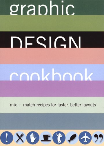 Graphic Design Cookbook: Mix & Match Recipes for Faster, Better Layouts, Leonard Koren; R. Wippo Meckler