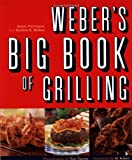 Weber*s Big Book of Grilling