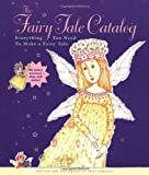 The fairy tale catalog :  everything you need to make a fairy tale