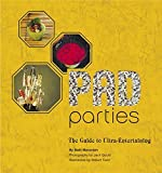 Pad Parties : The Guide to Ultra-Entertaining