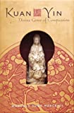 Kuan Yin Box : Divine Giver of Compassion (Personal Retreats)  by Manuela Dunn Mascetti   and Manuela Dunn, She who Hearkens