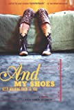 And My Shoes Keep Walking Back to You by Kathi Kamen Goldmark