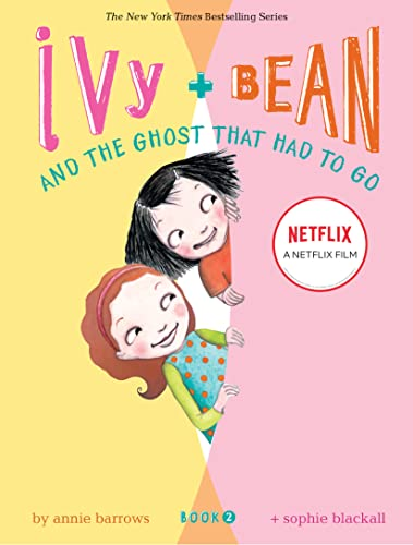 Ivy and Bean and the Ghost that Had to Go (Ivy & Bean, Book 2) (Bk. 2), Annie Barrows