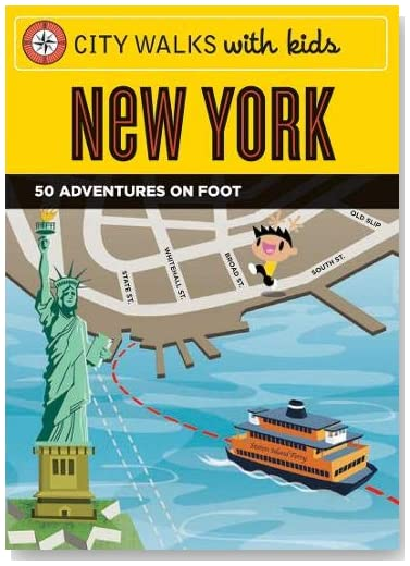 City Walks with Kids: New York: 50 Adventures on Foot