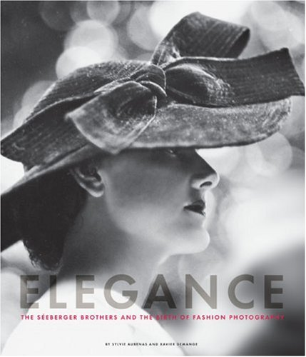 Elegance: The Seeberger Brothers and the Birth of Fashion Photography