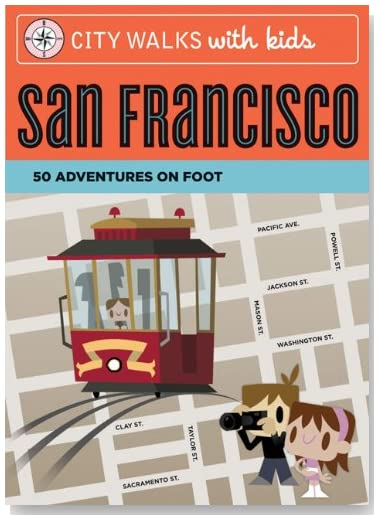 City Walks with Kids: San Francisco