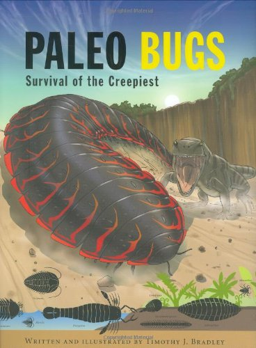 Paleo Bugs: Survival of the Creepiest, Bradley, Timothy J.