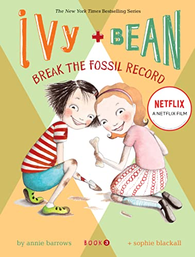 Break the Fossil Record (Ivy + Bean, Book 3), Barrows, Annie