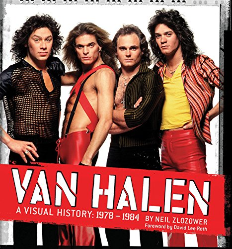 Van Halen: A Visual History: 1978 - 1984, Zlozower, Neil