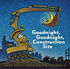 Goodnight, Goodnight Construction Site by…